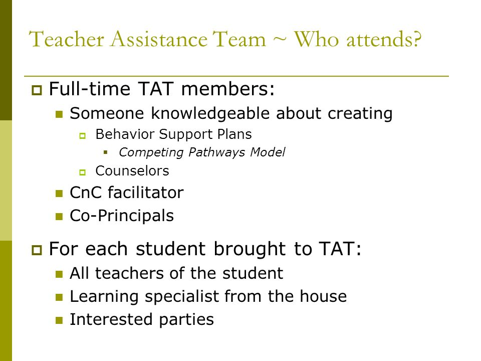Teacher Assistance Team ~ Who attends