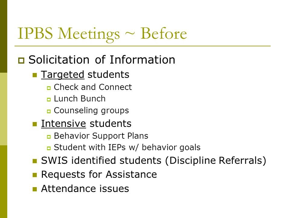 IPBS Meetings ~ Before Solicitation of Information Targeted students