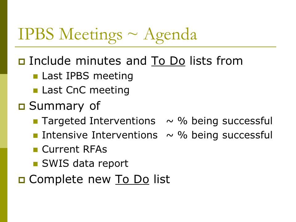 IPBS Meetings ~ Agenda Include minutes and To Do lists from Summary of