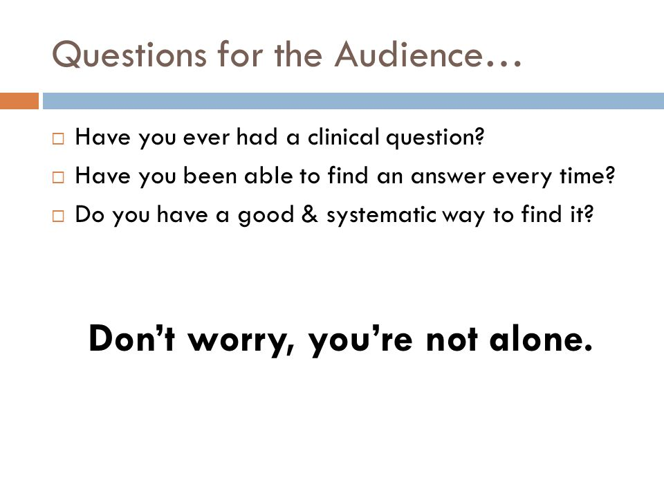 Questions for the Audience…