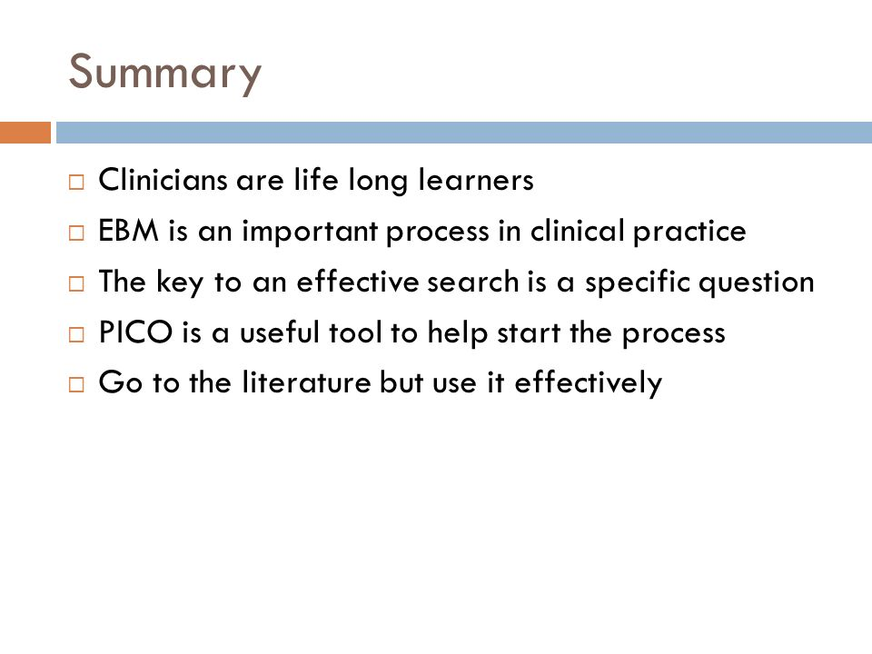 Summary Clinicians are life long learners