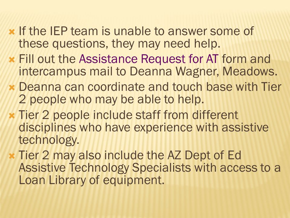 If the IEP team is unable to answer some of these questions, they may need help.