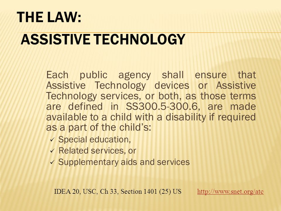 THE LAW: ASSISTIVE TECHNOLOGY