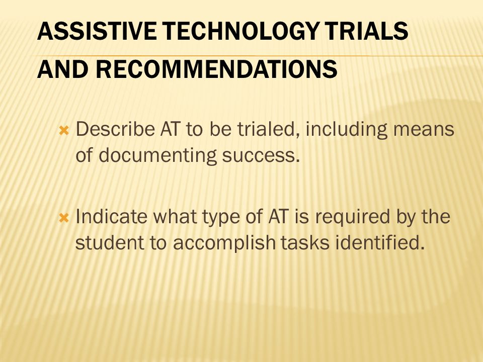 Assistive Technology Trials and Recommendations