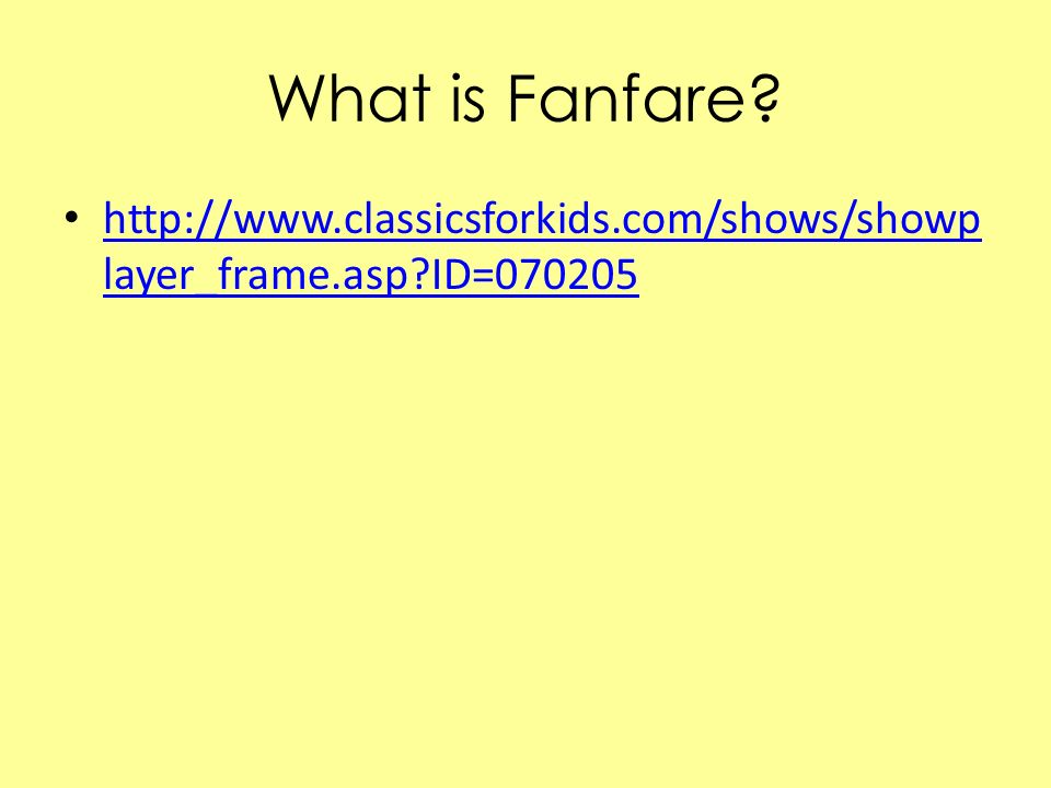 What is Fanfare http://www.classicsforkids.com/shows/showplayer_frame.asp ID=070205