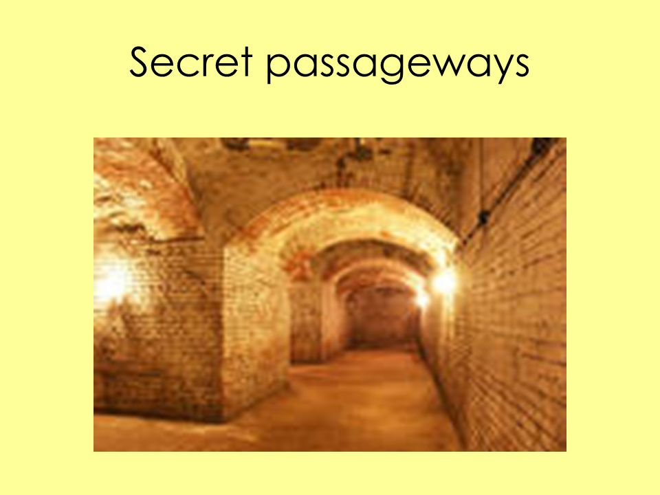 Secret passageways