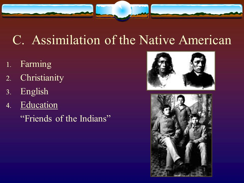 C. Assimilation of the Native American