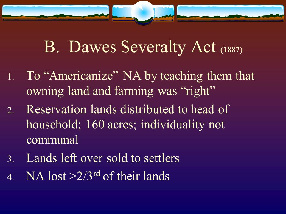 B. Dawes Severalty Act (1887)