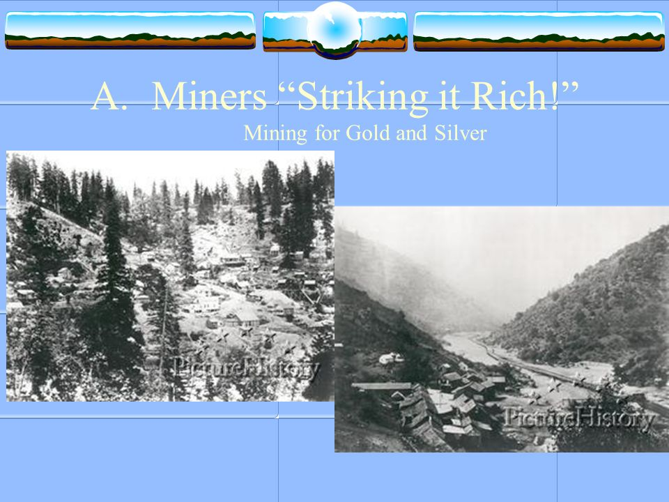 Miners Striking it Rich! Mining for Gold and Silver