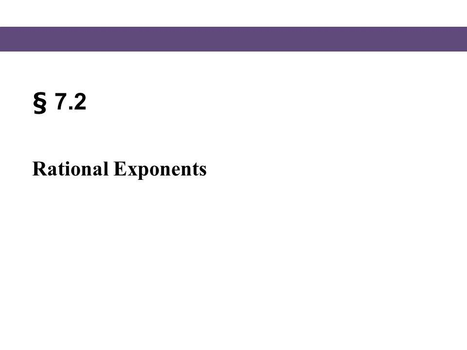 § 7.2 Rational Exponents