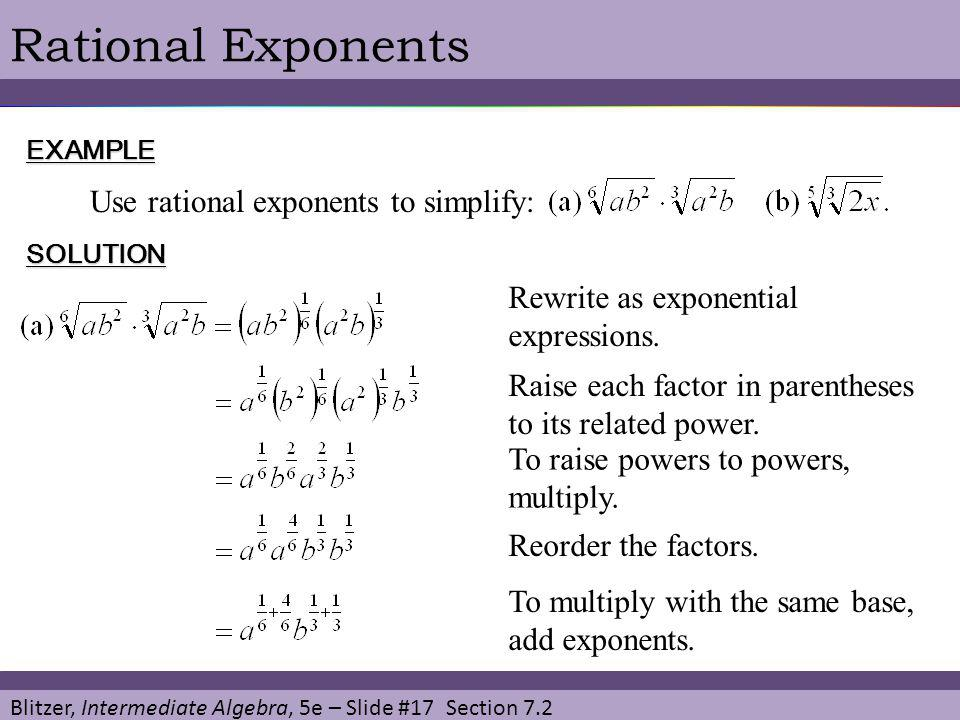 Rational Exponents Use rational exponents to simplify: