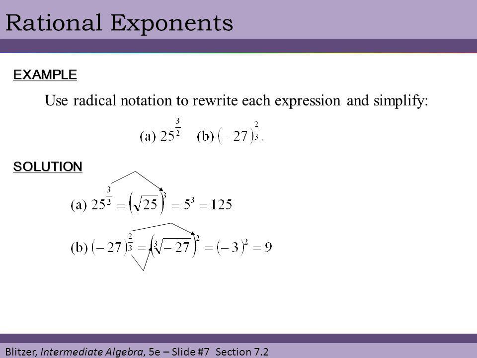 Rational Exponents EXAMPLE. Use radical notation to rewrite each expression and simplify: SOLUTION.