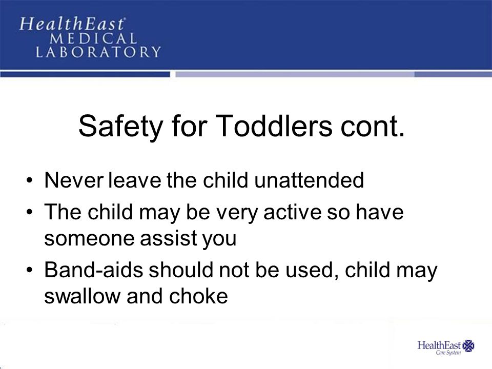 Safety for Toddlers cont.