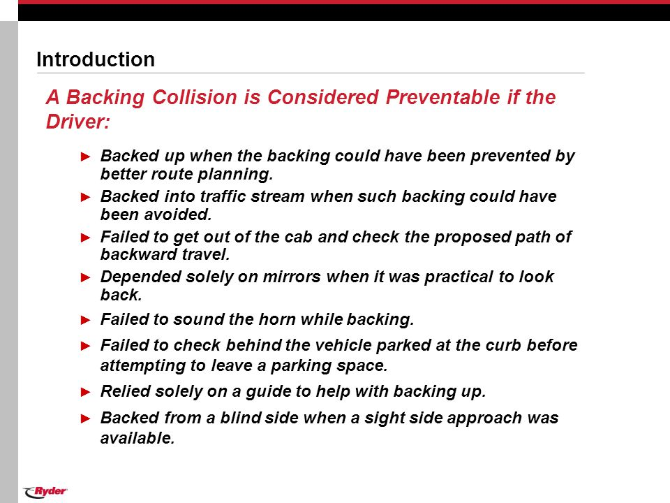 A Backing Collision is Considered Preventable if the Driver: