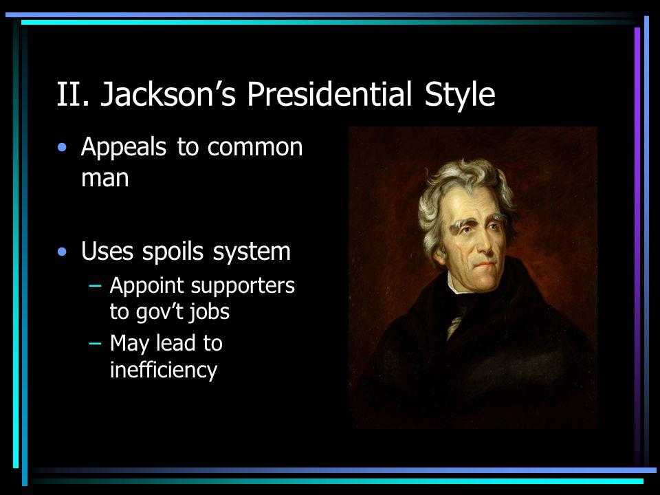 II. Jackson's Presidential Style