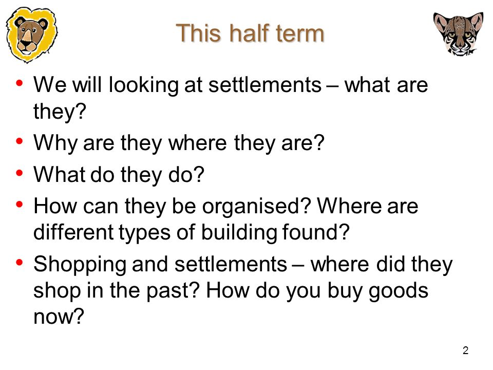This half term We will looking at settlements – what are they
