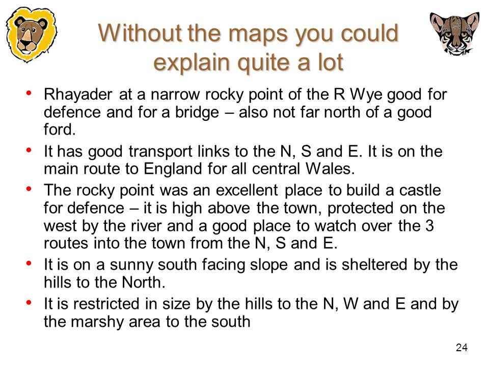 Without the maps you could explain quite a lot