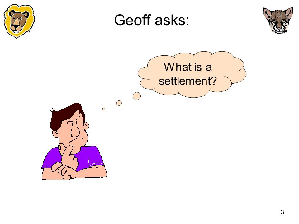 Geoff asks: What is a settlement