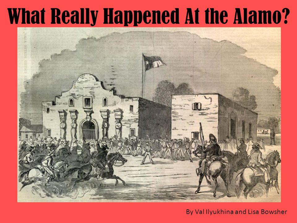 What Really Happened At the Alamo