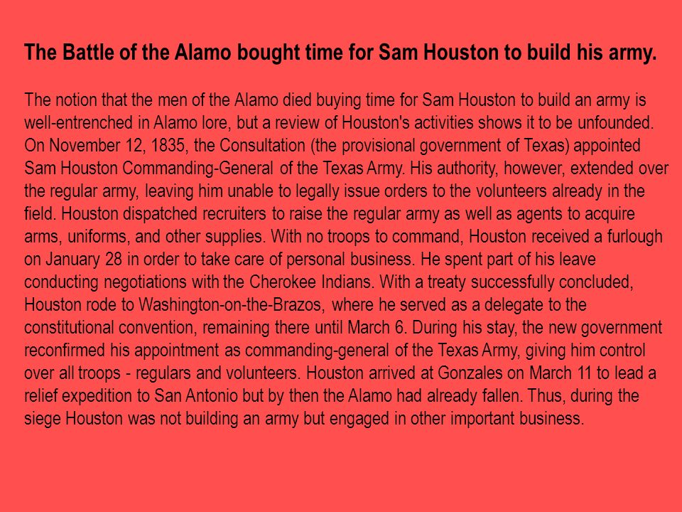 The Battle of the Alamo bought time for Sam Houston to build his army
