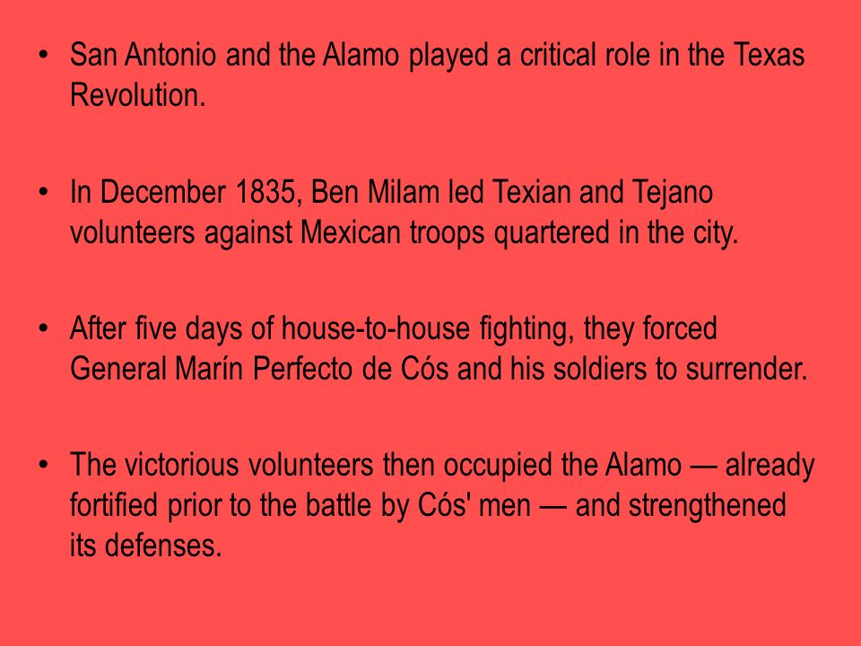 San Antonio and the Alamo played a critical role in the Texas Revolution.