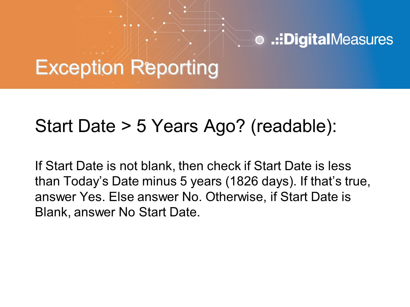 Exception Reporting Start Date > 5 Years Ago (readable):