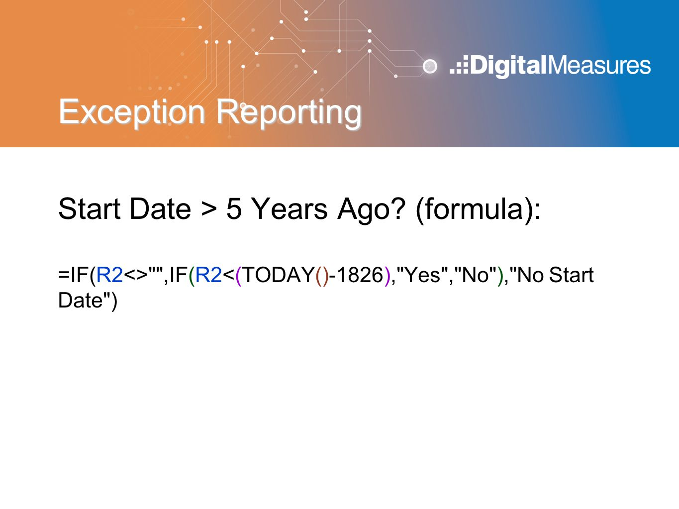 Exception Reporting Start Date > 5 Years Ago (formula):