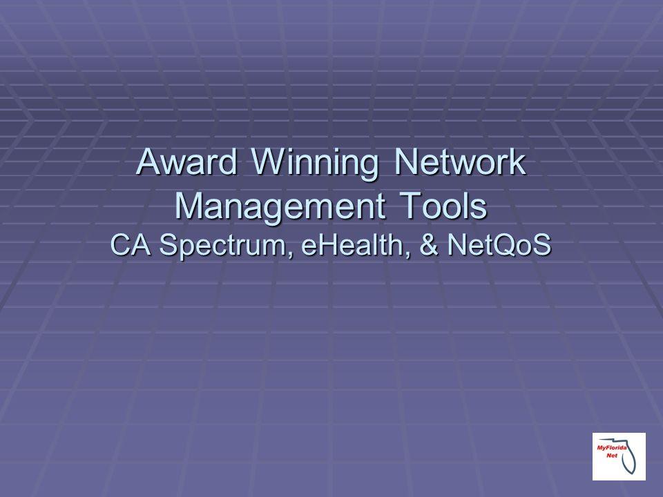 Award Winning Network Management Tools CA Spectrum, eHealth, & NetQoS