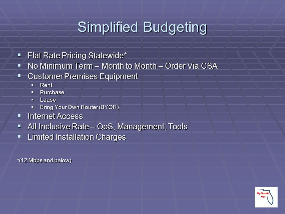 Simplified Budgeting Flat Rate Pricing Statewide*