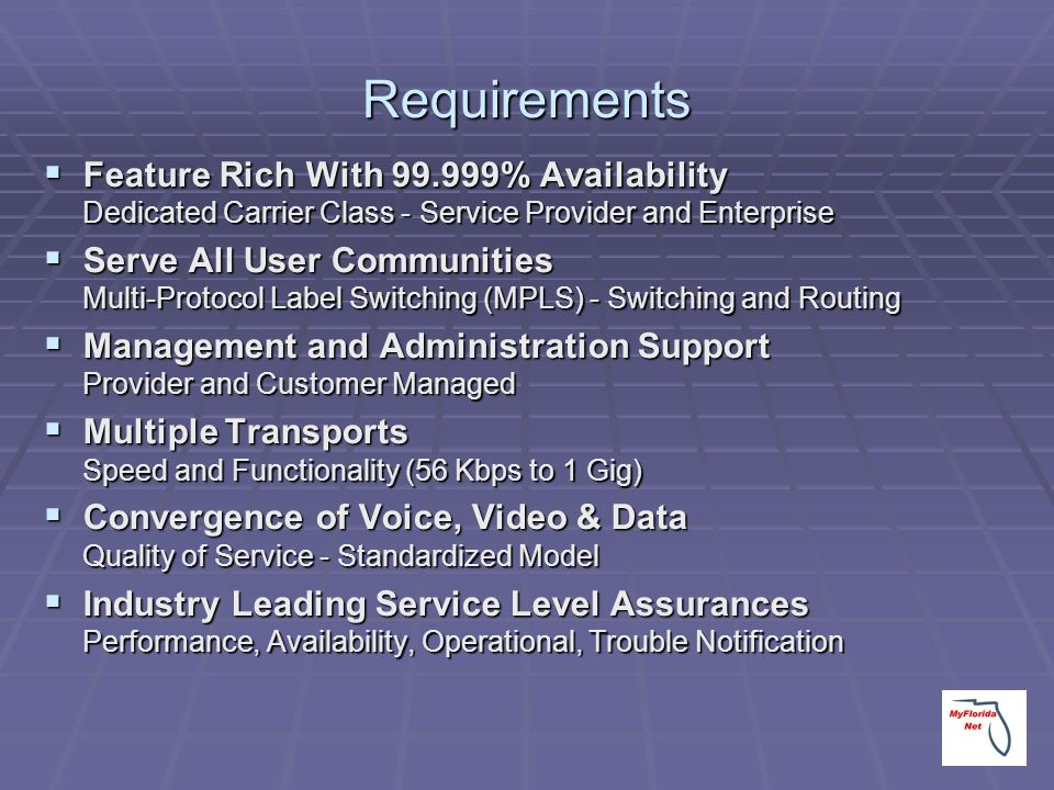 Requirements Feature Rich With 99.999% Availability Dedicated Carrier Class - Service Provider and Enterprise.
