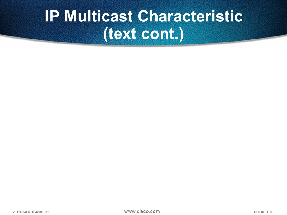 IP Multicast Characteristic (text cont.)
