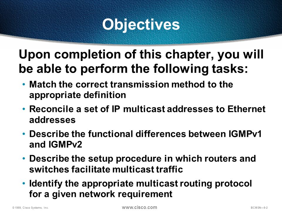 Objectives Upon completion of this chapter, you will be able to perform the following tasks: