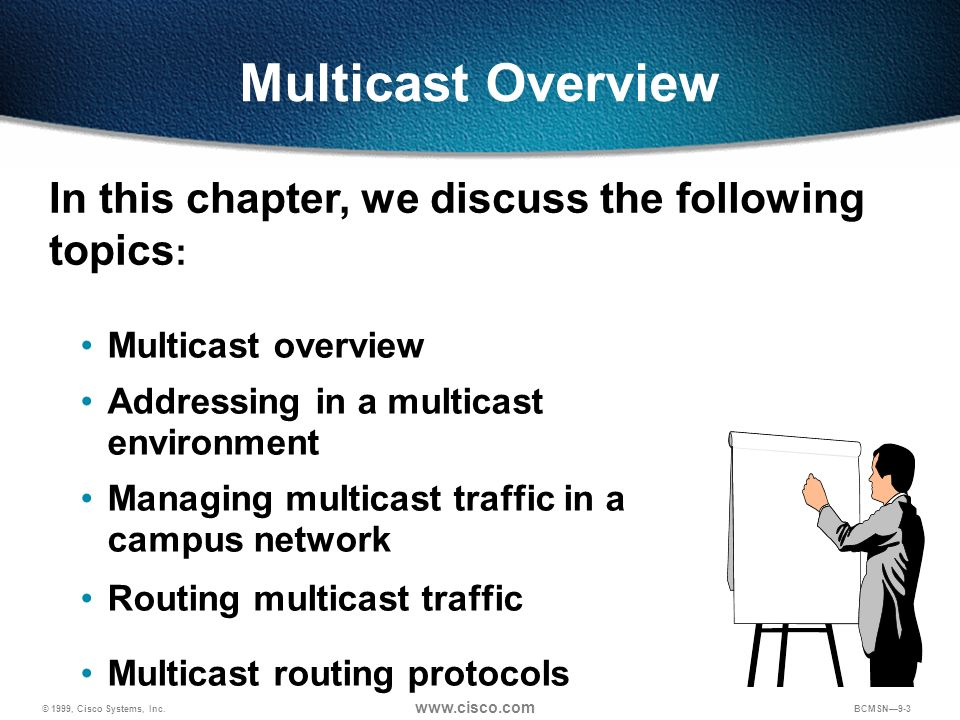 Multicast Overview In this chapter, we discuss the following topics: