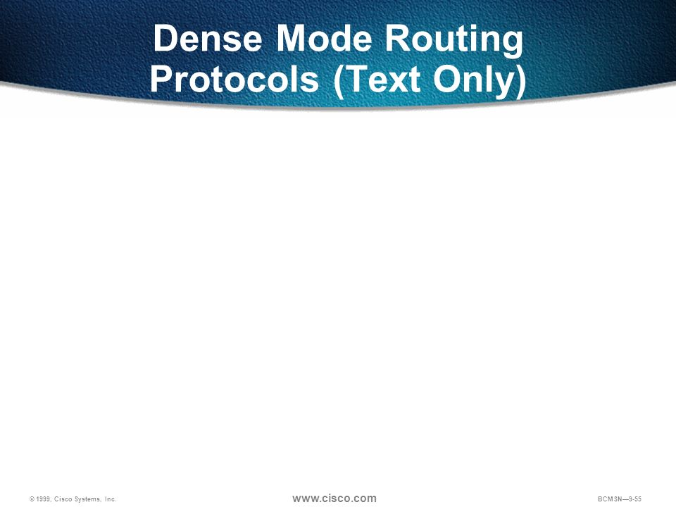 Dense Mode Routing Protocols (Text Only)