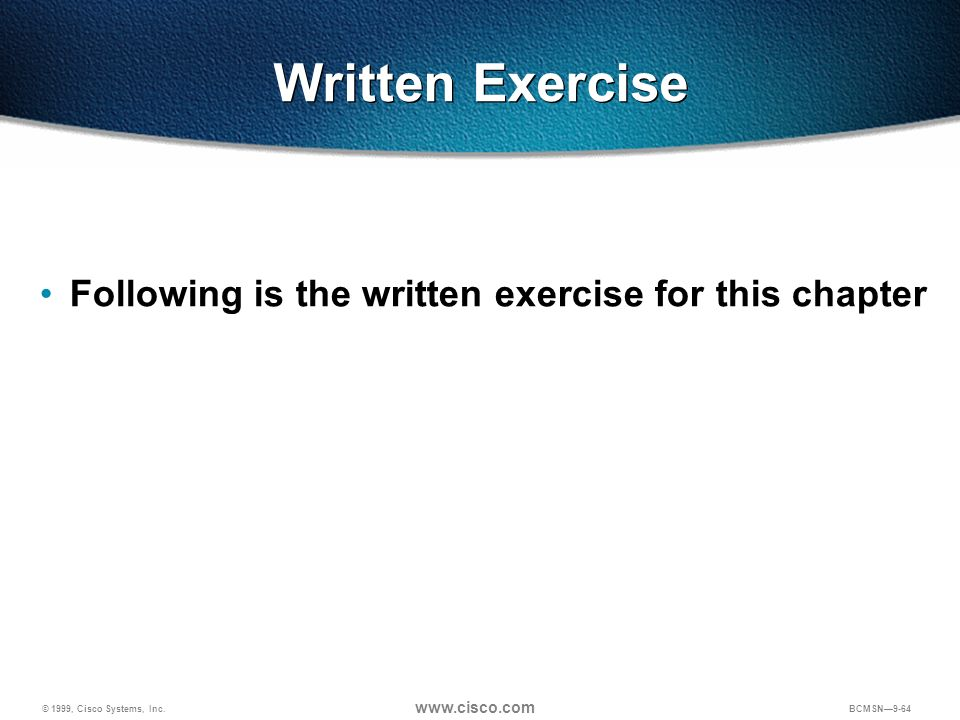 Following is the written exercise for this chapter