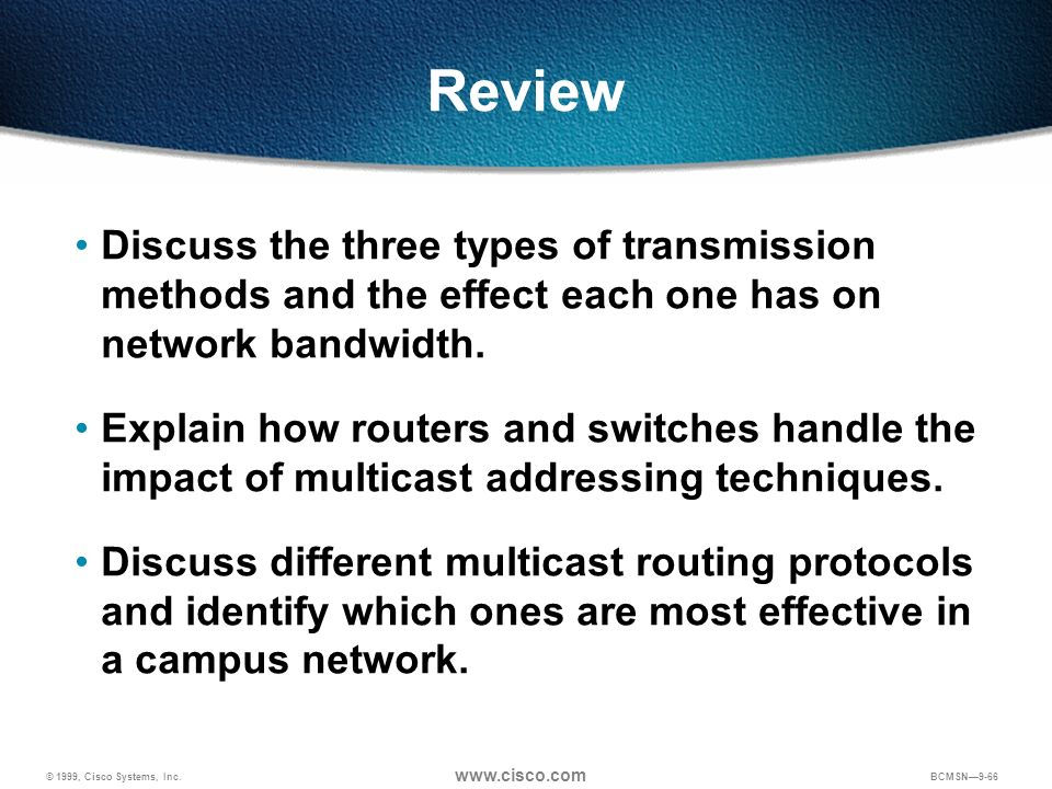 ReviewDiscuss the three types of transmission methods and the effect each one has on network bandwidth.