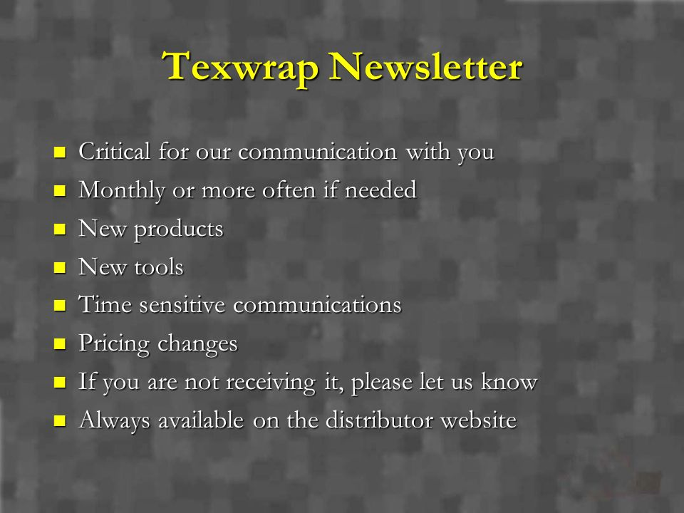Texwrap Newsletter Critical for our communication with you