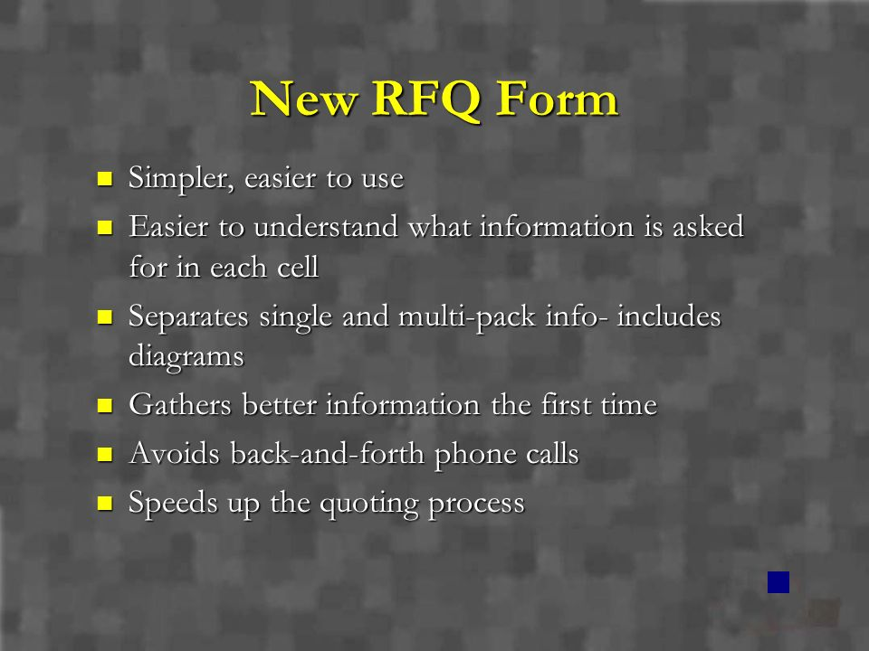 New RFQ Form Simpler, easier to use