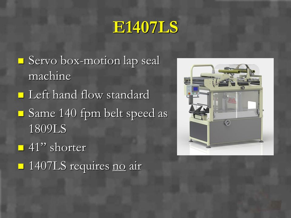E1407LS Servo box-motion lap seal machine Left hand flow standard