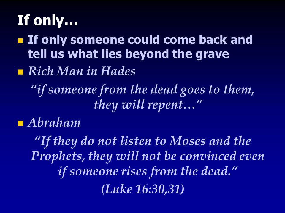 if someone from the dead goes to them, they will repent…