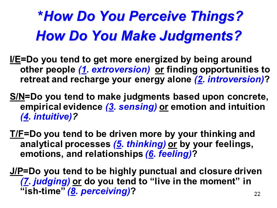 *How Do You Perceive Things How Do You Make Judgments