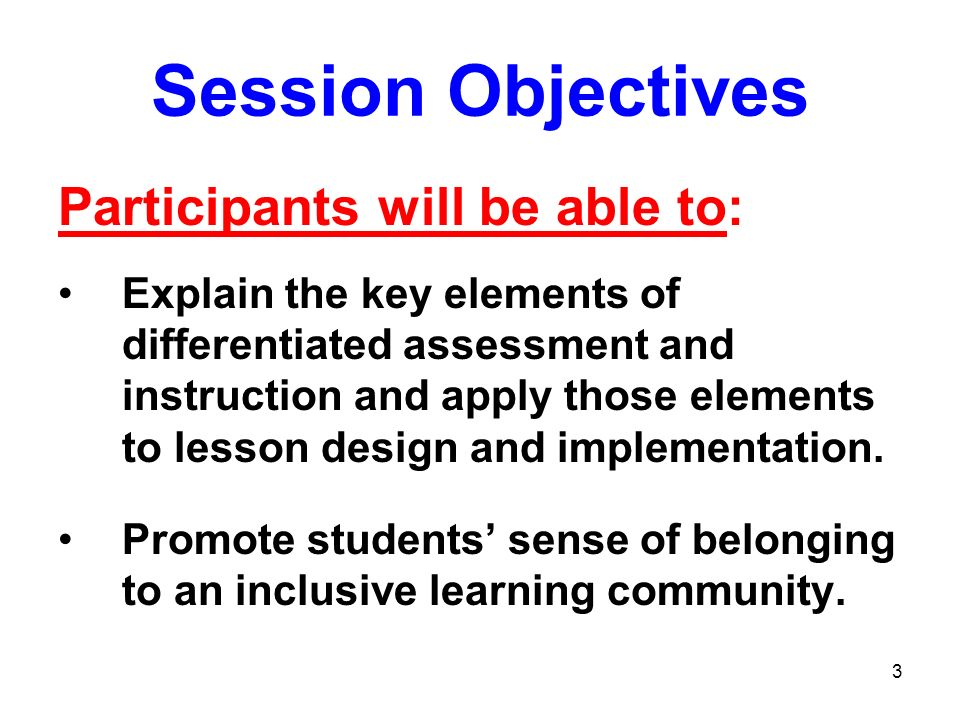 Session Objectives Participants will be able to: