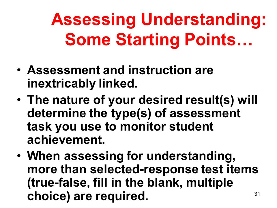 Assessing Understanding: Some Starting Points…