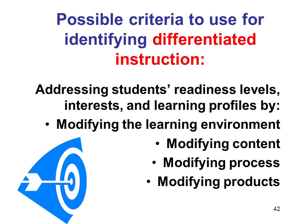 Possible criteria to use for identifying differentiated instruction: