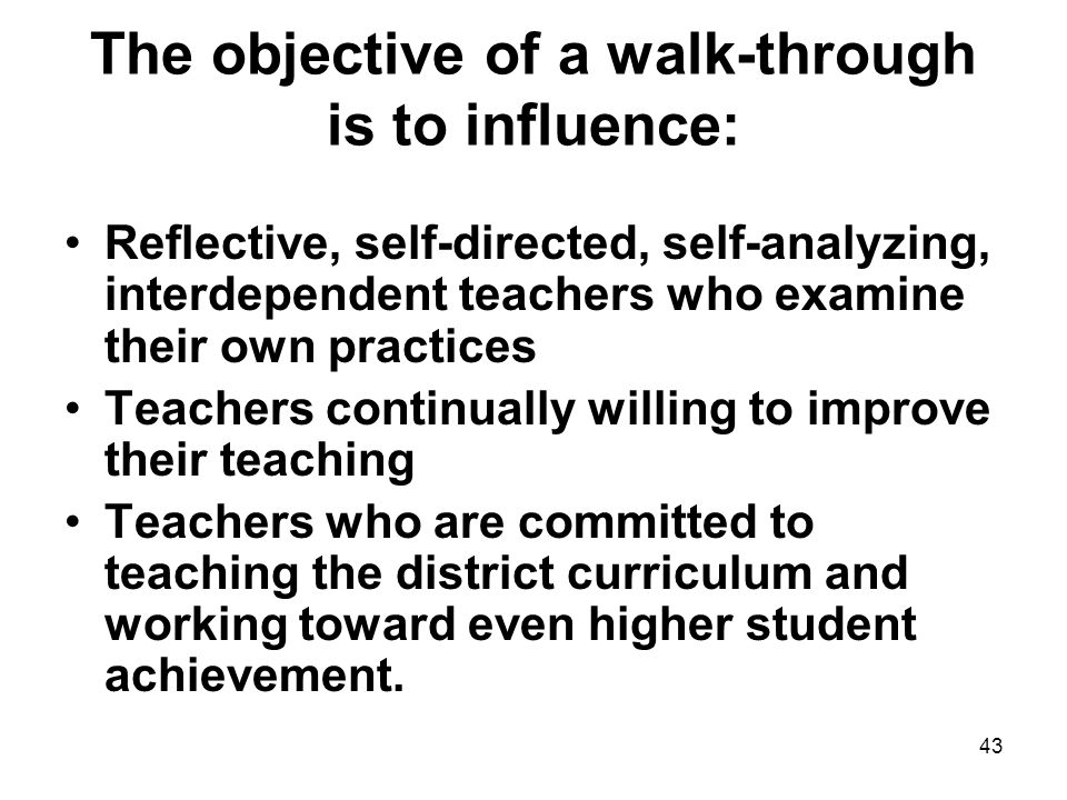 The objective of a walk-through is to influence: