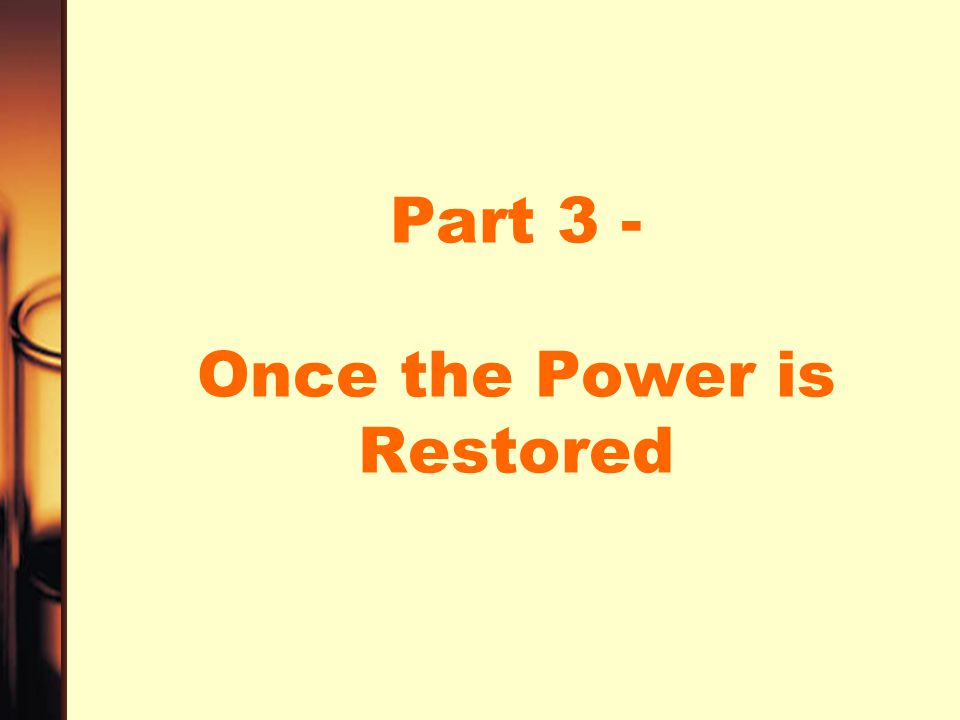 Part 3 - Once the Power is Restored