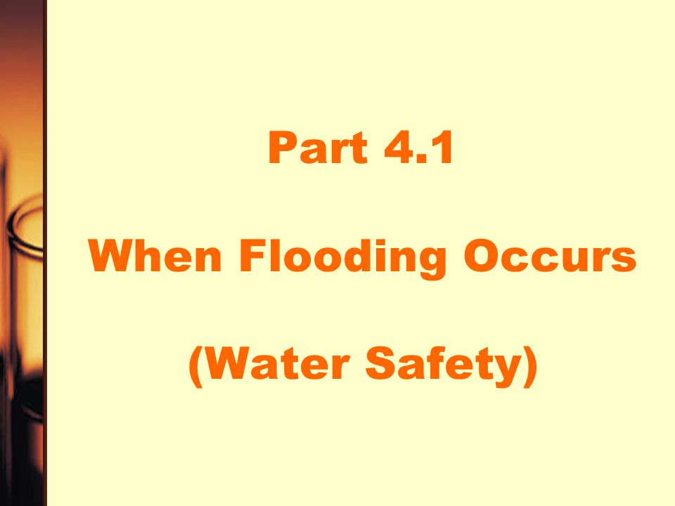 Part 4.1 When Flooding Occurs (Water Safety)
