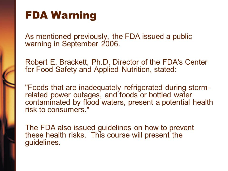 FDA Warning As mentioned previously, the FDA issued a public warning in September 2006.