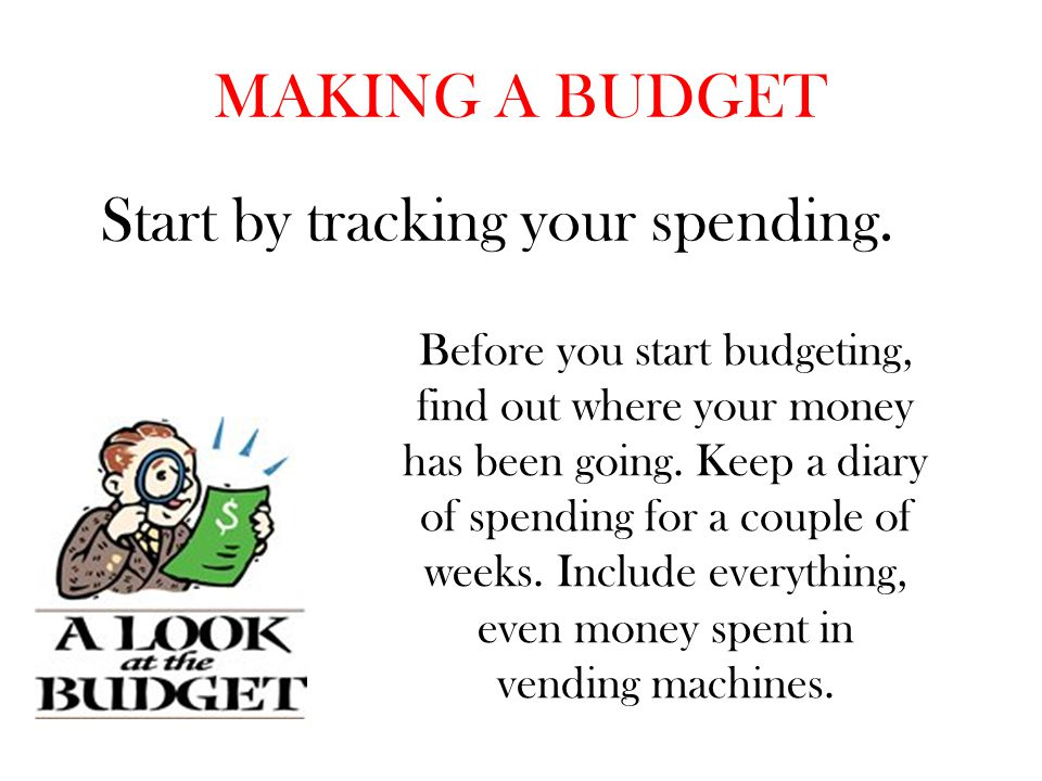 Start by tracking your spending.