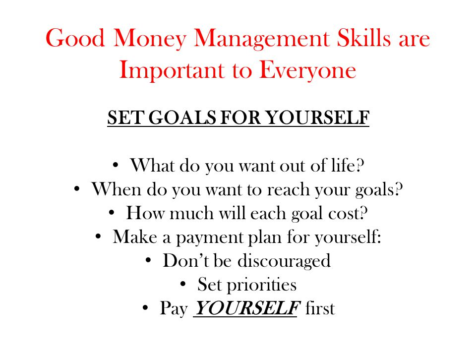 Good Money Management Skills are Important to Everyone